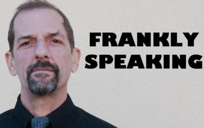 FRANKLY SPEAKING: Somehow, I'm old enough now