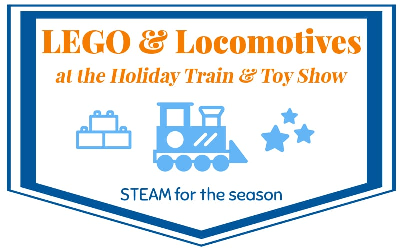 LEGO & Locomotives at the Holiday Train & Toy Show